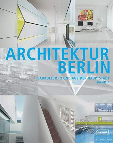 Architektur Berlin, Bd. 4: Baukultur in und aus der Hauptstadt