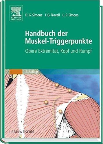Handbuch der Muskel-Triggerpunkte, 2 Bde., Bd.1, Obere ExtremitŠt, Kopf und Rumpf ( 8. November 2001 )