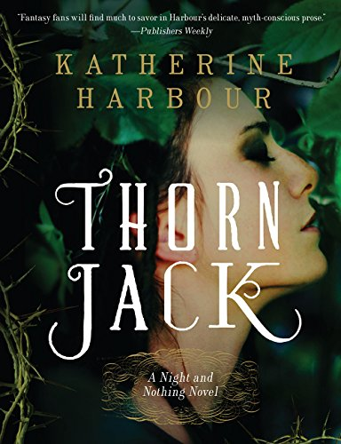 Thorn Jack: A Night and Nothing Novel (Night and Nothing Novels)