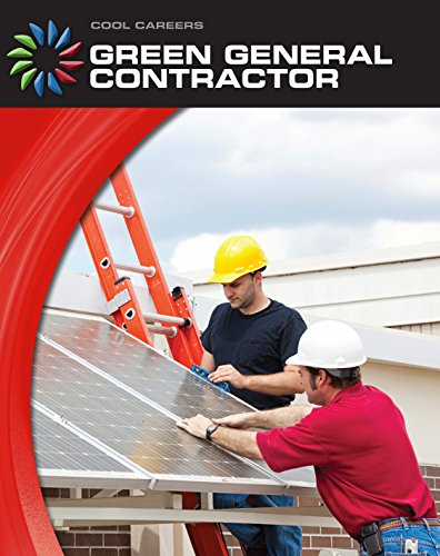 Green General Contractor (21st Century Skills Library: Cool Careers) (English Edition)