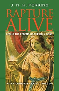 Rapture Alive: Living the Legend of the Holy Grail