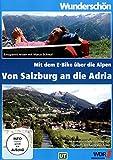 Wunderschön! - Von Salzburg bis zur Adria - mit dem E-Bike durch die Alpen