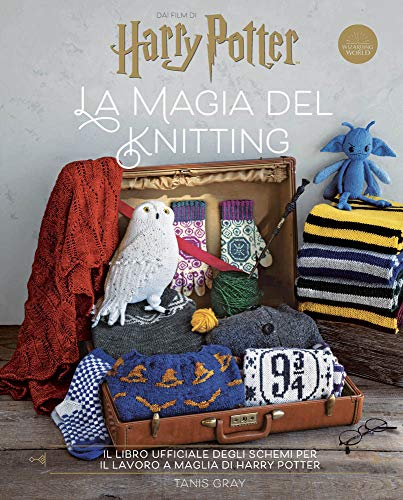 Harry Potter: la magia del knitting. Il libro ufficiale degli schemi per il lavoro a maglia. Ediz. a colori