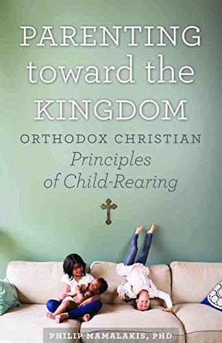 Parenting Toward the Kingdom: Orthodox Principles of Child-Rearing (English Edition)