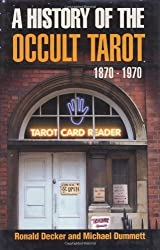 A History of the Occult Tarot. By Ronald Decker and Michael Dummett