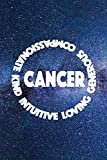CANCER COMPASSIONATE KIND INTUITIVE LOVING GENEROUS: 6x9 lined journal notebook : astrology zodiac theme galaxy and stars