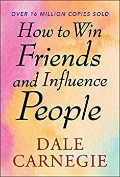 How to Win Friends and Influence People by [Dale Carnegie]