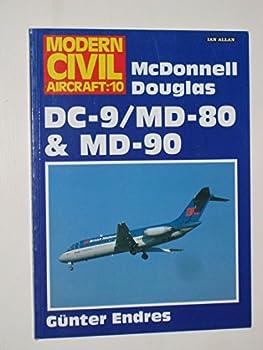 Modern Civil Aircraft #10: McDonnell Douglas DC-9/MD-80 0711019584 Book Cover