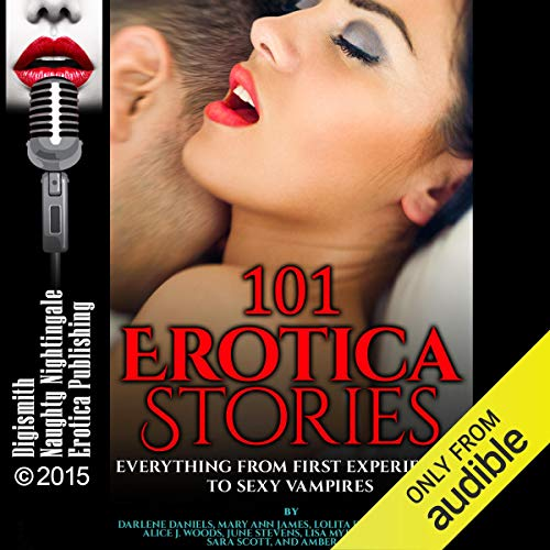Couverture de 101 Erotica Stories: Everything from First Experiences to Sexy Vampires