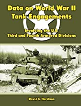 Data on World War II Tank Engagements: Involving the U.S. Third and Fourth Armored Divisions
