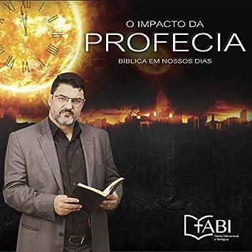 O Impacto da Profecia Bíblica em Nossos Dias