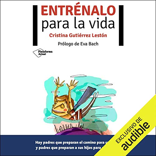 Entrénalo para la vida [Coach Them for Life] Audiobook By Cristina Gutiérrez cover art