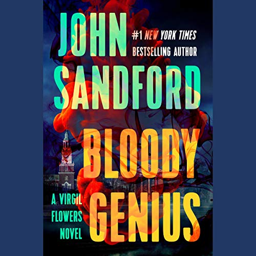 Bloody Genius     A Virgil Flowers Novel, Book 12              By:                                                                                                                                 John Sandford                               Narrated by:                                                                                                                                 Eric Conger                      Length: 10 hrs     Not rated yet     Overall 0.0