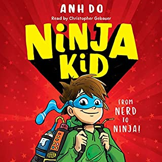 Ninja Kid     Ninja Kid, Book 1              By:                                                                                                                                 Anh Do                               Narrated by:                                                                                                                                 Christopher Gebauer                      Length: 53 mins     Not rated yet     Overall 0.0