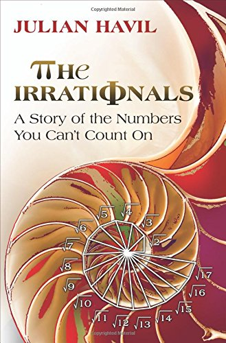 Image of The Irrationals: A Story of the Numbers You Can't Count On