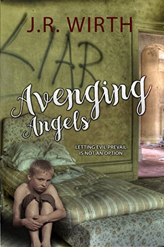 Book: Avenging Angels by J.R. Wirth
