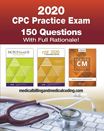 CPC Practice Exam 2020: Includes 150 practice questions, answers with full rationale, exam study gui