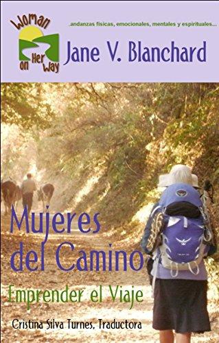 Book: Mujeres del Camino - Emprender el Viaje (Spanish Edition) by Jane V. Blanchard
