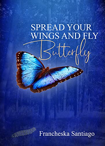 Spread Your Wings and Fly Butterfly (English Edition)