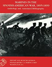 Marines in the Spanish-American War: 1895-1899: Anthology and Annotated Bibliography