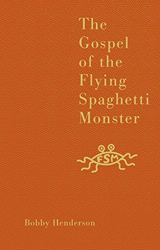 Henderson, B: Gospel of the Flying Spaghetti Monster