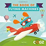 The Book of Flying Machines (Clever Cogz)