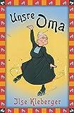 Unsre Oma / Unsere Oma (Anaconda Kinderbuchklassiker, Band 27)