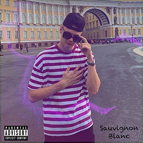 Sauvignon Blanc [Explicit]