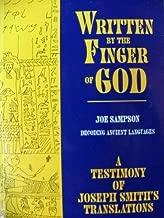 Written By the Finger of God: A Testimony of Joseph Smith's Translations