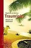 Traumjobs - Wunsch und Wirklichkeit (dtv Fortsetzungsnummer 85, Band 62254) - Stephanie von Selchow