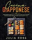 Cucina Giapponese: L'arte della Cucina Giapponese: Libro Completo con 50 Ricette Illustrate a Colori e Guida Passo Passo per Portare i Sapori Orientali a Casa Tua, dal Sushi ai Dolci - Formato Grande