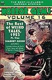 Horror Gems, Vol. Sixteen, The Best of Weird Tales, 1923, Pt. One