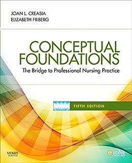 Conceptual Foundations - E-Book: The Bridge to Professional Nursing Practice