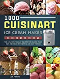 1000 Cuisinart Ice Cream Maker Cookbook: The Creative, Vibrant Recipes for Making Your Own Ice Cream with Simple and Easy Frozen