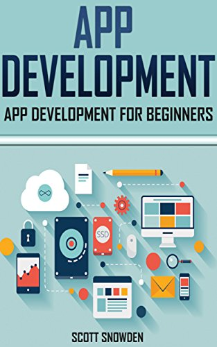 app development for beginners: Step-By-Step For Beginners (Android App Development, App Programming, How to make an App, app design)