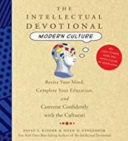 The Intellectual Devotional Modern Culture: Revive Your Mind, Complete Your Eductiaon, and Converse Confidently with The Culturati