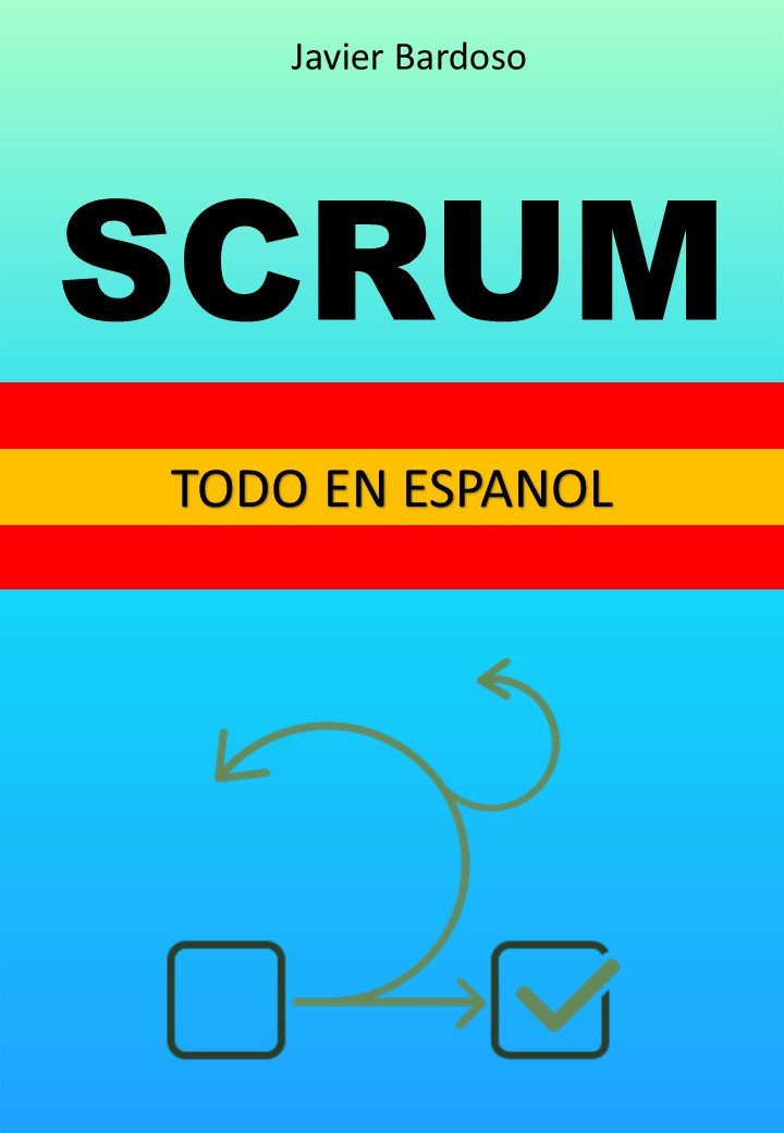 SCRUM: Todo en Espanol (Spanish Edition)