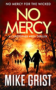 No Mercy (Christopher Wren Thrillers Book 2) by [Mike Grist, Michael John Grist]