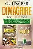 guida per dimagrire: 2 libri in 1 dimagrire velocemente con la dieta chetogenica e la nuova ed innovativa dieta sirt