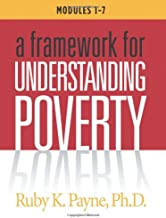 A Framework for Understanding Poverty Workbook (Modules 1-7) by Ruby K. Payne (1998-01-01)