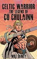 Celtic Warrior: The Legend of Cú Chulainn
