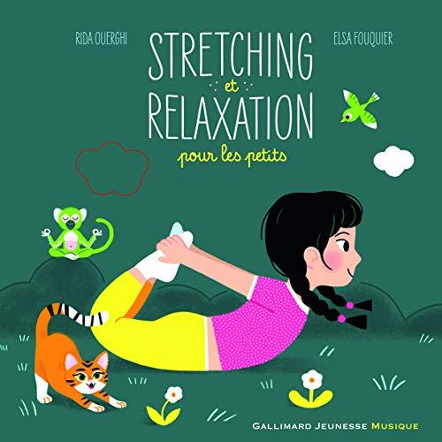 Stretching et relaxation pour les petits - 10 musiques, 10 postures - Livre + CD - De 2 à 5 ans