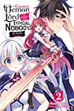 The Greatest Demon Lord Is Reborn as a Typical Nobody, Vol. 2 (light novel): The Raging Champion (The Greatest Demon Lord Is Reborn as a Typical Nobody (light novel))