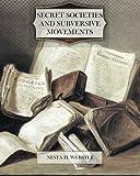 Book -- SECRET SOCIETIES AND SUBVERSIVE MOVEMENTS