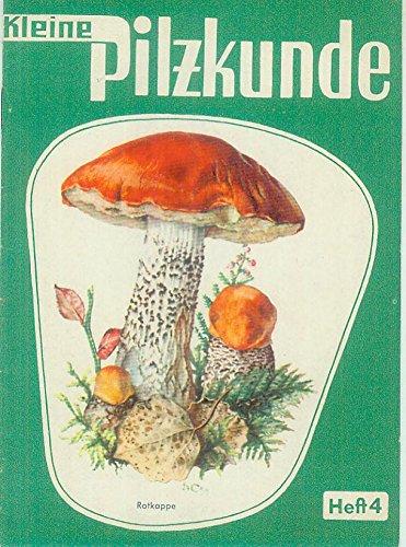 Kleine Pilzkunde. H. 4