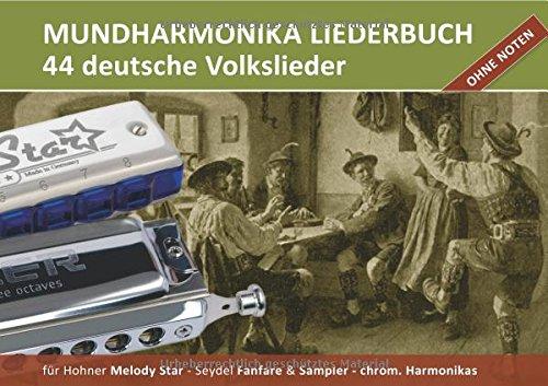 """Diatonic Songbooks / Mundharmonika Liederbuch \""""deutsche Volkslieder\"""" für Hohner Melody Star, Seydel Sampler, Seydel Fanfare und chrom. ... Begleitakkorde inkl. Griffbilder für Gitarre"""