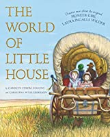The World of Little House (Little House Nonfiction)
