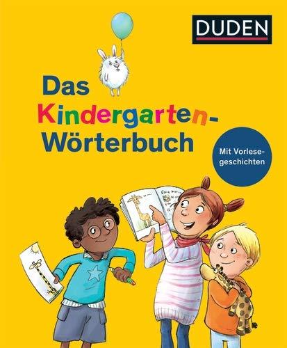 Duden – Das Kindergarten-Wörterbuch: Mit Vorlesegeschichten zur Sprachförderung (Duden Kinderwörterbücher)
