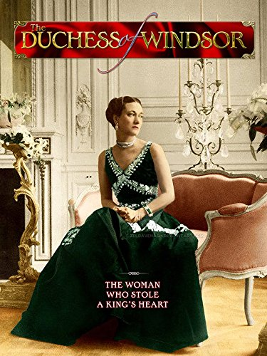 Duchess of Windsor: A Woman Who Stole a King's Heart