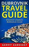 Dubrovnik Travel Guide: Discover the Dalmatian Coast of Croatia